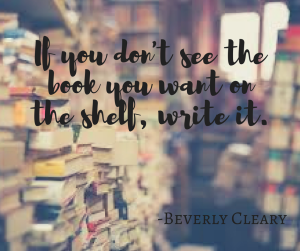 if-you-dont-see-the-book-you-want-on-the-shelf-write-it